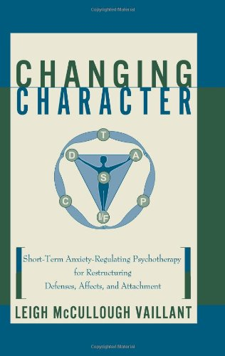 Changing Character: Short Term Anxiety-Regulating Psychotherapy